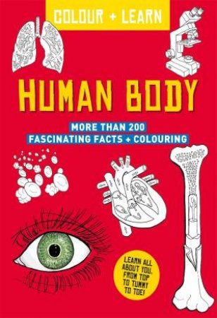 Colour And Learn: Human Body by Various