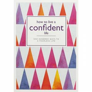 How To Live A Confident Life