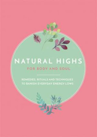 Natural Highs For Body & Soul