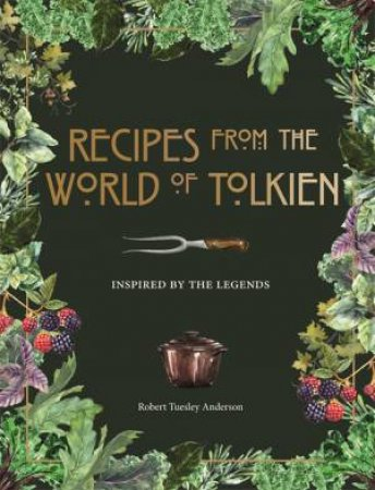 Recipes From The World Of Tolkien by Various