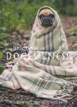 The Little Book Of Dogfulness