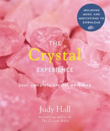 The Crystal Experience by Judy Hall