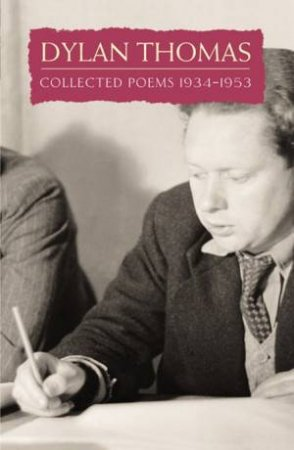 Dylan Thomas: Collected Poems 1934 - 1953 by Dylan Thomas