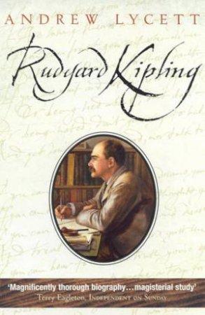 Rudyard Kipling by Andrew Lycett