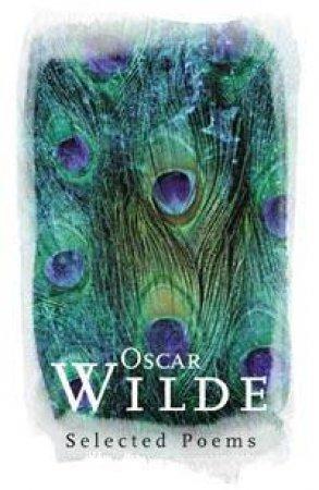 Phoenix Poetry: Oscar Wilde: Selected Poems by Oscar Wilde