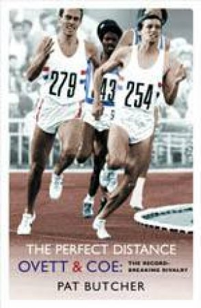 The Perfect Distance: Ovett & Coe by Pat Butcher