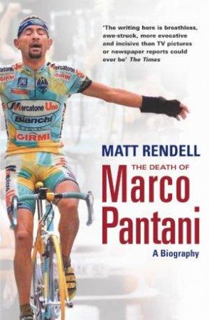 Death Of Marco Pantani by Matt Rendell
