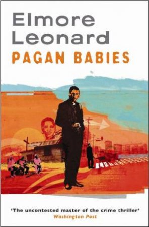 Pagan Babies by Elmore Leonard