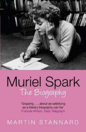 Muriel Spark by Martin Stannard