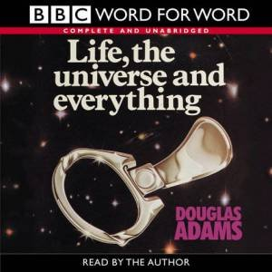 BBC Radio Collection: Life, The Universe And Everything - CD by Douglas Adams