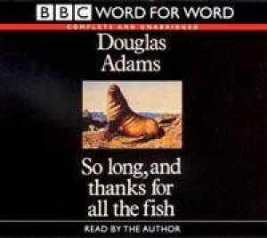 BBC Word For Word: So Long And Thanks For All The Fish - CD by Douglas Adams