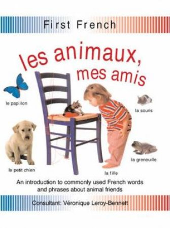 First French Words: Animals by Veronique Leroy-Bennett