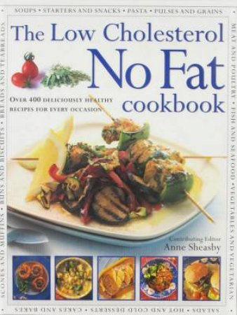 The Low Cholesterol No Fat Cookbook by Anne Sheasby