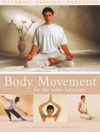 Natural Healing Handbook: Body Movement For Inner Harmony by Mark Evans