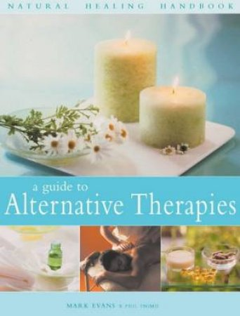 Natural Healing Handbook: A Guide To Alternative Therapies by Mark Evans