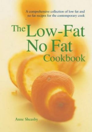 The Low-Fat No Fat Cookbook by Anne Sheasby