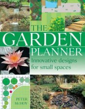 The Garden Planner Innovative Designs For Small Spaces