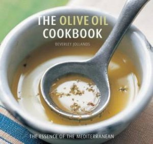 The Olive Oil Cookbook by Beverley Jollands