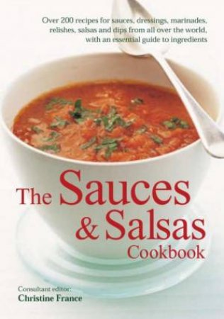 The Sauces & Salsas Cookbook by Christine France