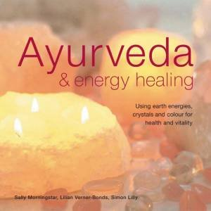 Ayurveda & Energy Healing by Morningstar, Verner-Bonds And