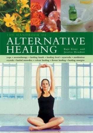 Handbook Of Alternative Healing by Airey & Houdret