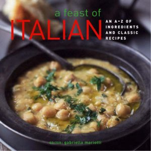 A Feast Of Italian by Gabriella Mariotti