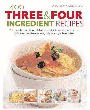 400 Three & Four Ingredient Recipes by White & Farrow