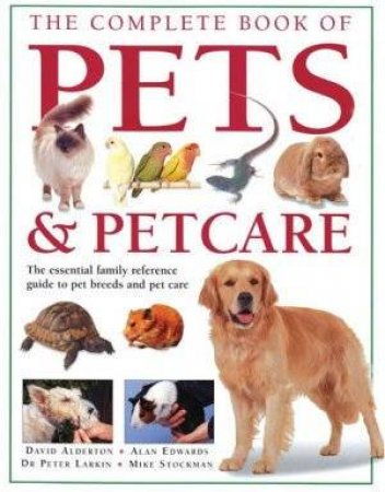 The Complete Book Of Pets & Pet Care by Various