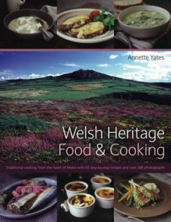 Welsh Heritage: Food & Cooking by Annette Yates