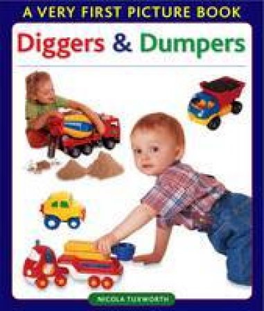 Very First Picture Book: Diggers & Dumpers by Various