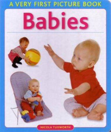 Very First Picture Book: Babies by Various