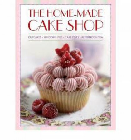 The Home-Made Cake Shop Box Set - Contains 4 Books by Various