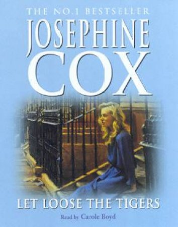 Let Loose The Tigers - Cassette by Josephine Cox