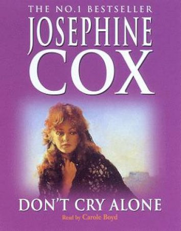 Don't Cry Alone - Cassette by Josephine Cox