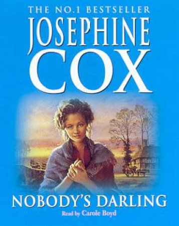 Nobody's Darling - Cassette by Josephine Cox