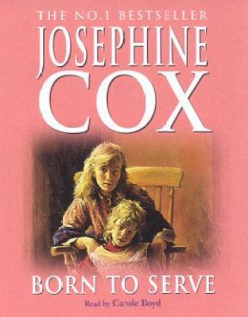Born To Serve - Cassette by Josephine Cox