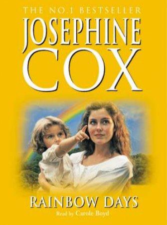 Rainbow Days - Cassette by Josephine Cox