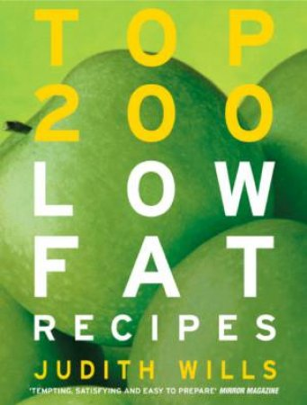 Top 200 Low Fat Recipes by Judith Wills