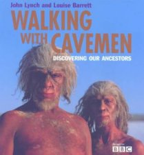 Walking With Cavemen Discovering Our Ancestors