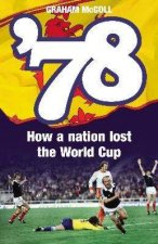 78 How A Nation Lost The World Cup