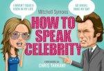 How To Speak Celebrity