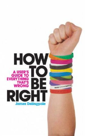 How To Be Right by James Delingpole