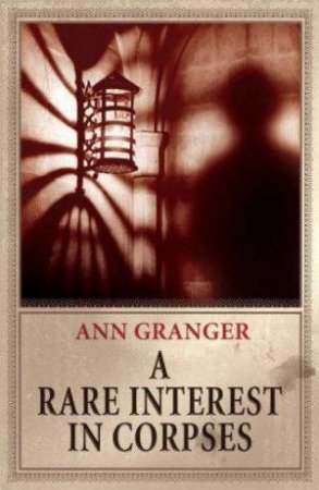 A Rare Interest In Corpses by Ann Granger