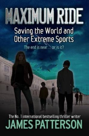 Maximum Ride 03: Saving The World And Other Extreme Sports