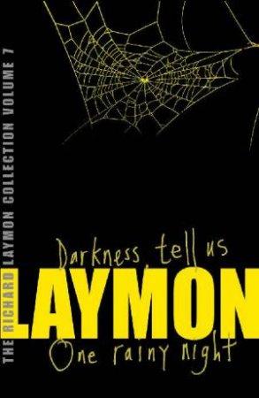 Darkness, Tell Us & One Rainy Night by Richard Laymon