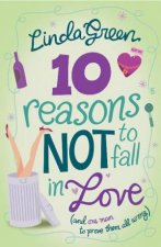 10 Reasons Not to Fall in Love