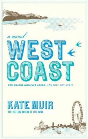 West Coast by Kate Muir