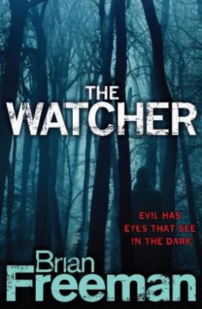 Watcher: Evil Has Eyes That See In The Dark by Brian Freeman