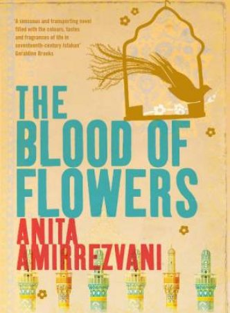 The Blood of Flowers - CD by Anita Amirrezvani