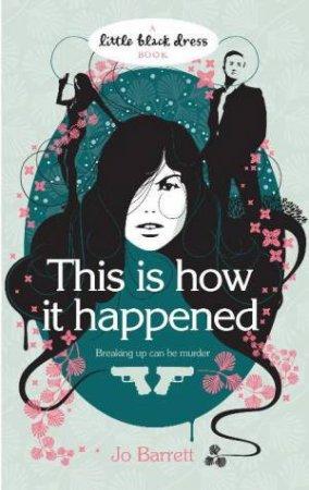 Little Black Dress: This Is How It Happened by Jo Barrett